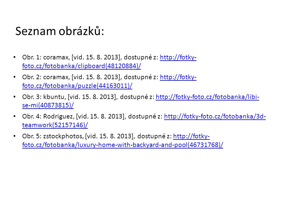 Seznam obrázků: Obr. 1: coramax, [vid. 15. 8. 2013], dostupné z: http://fotky- foto.cz/fotobanka/clipboard(48120884)/